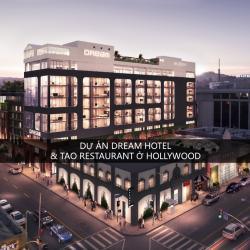 Dự án Dream Hotels và Tao Restaurant ở Hollywood