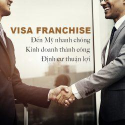 Visa Franchise: Mô hình kinh doanh giúp đến Mỹ nhanh và định cư thành công