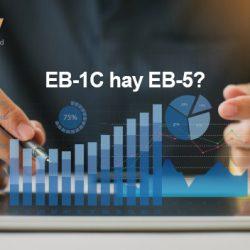 Nên tiếp tục đầu tư EB-5 hay chuyển sang EB-1C trong thời điểm hiện tại?