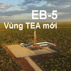 Chương trình EB-5: Cập nhật nóng và cách chọn dự án chuẩn vùng TEA mới