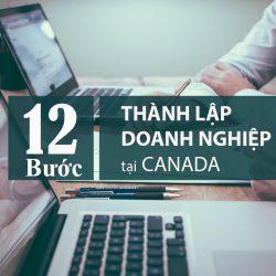 12 bước quan trọng khi thành lập doanh nghiệp tại Canada